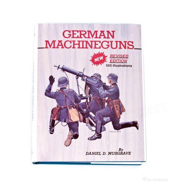 German Machine Guns by Daniel D Musgrave