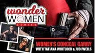 "Picture of WONDER Women Series - Episode #1 ""Concealed"" Women and Guns"