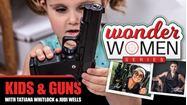 "Picture of WONDER Women Series - Episode #5 ""Kids and Guns"""